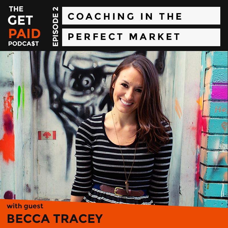 Becca Tracey on The Get Paid Podcast