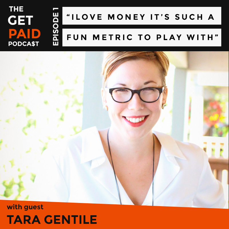Tara Gentile on the Get Paid Podcast