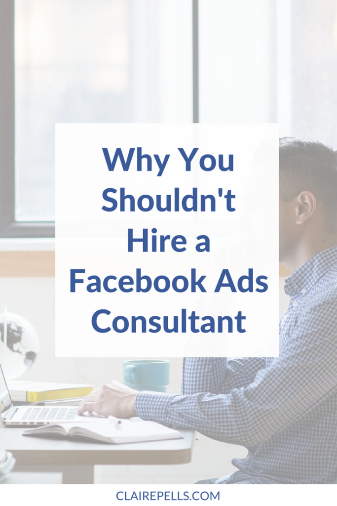 Why you shouldn't hire a Facebook ads consultant